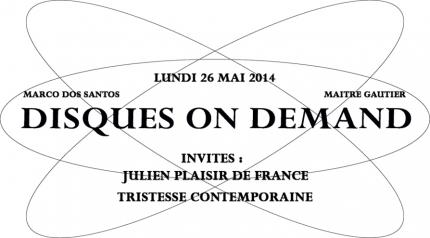 Radio Marais Disques On Demand #16 / Tristesse Contemporaine, Plaisir De France {26.05.14} by Marco Dos Santos